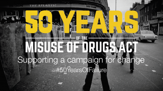 50 years of failure since the 1971 Misuse of Drugs Act was passed into law.